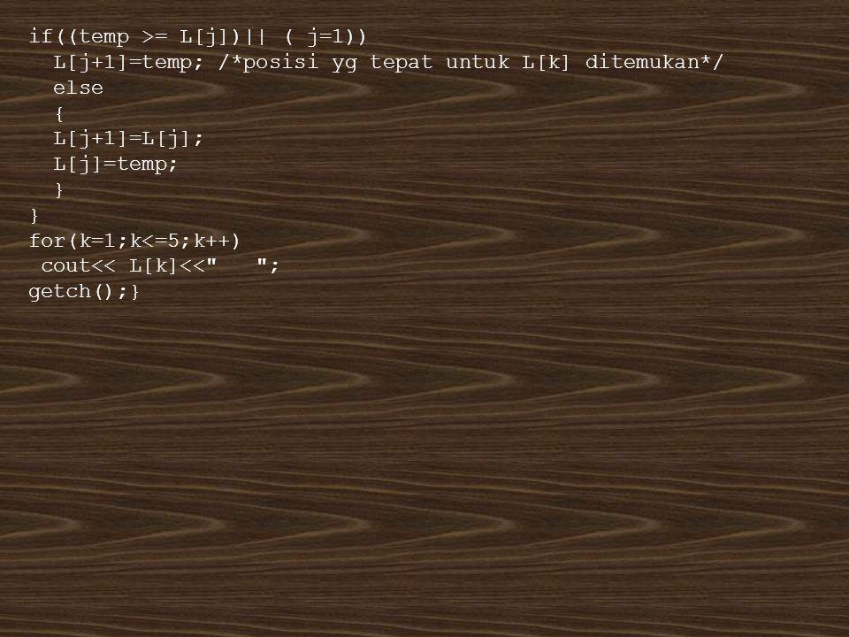 if((temp >= L[j])|| ( j=1))